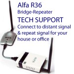 Technical support for Alfa R36 Bridge-Repeater system: R36 and AWUS036H combined will reach a distant WiFi / internet signal and repeat the signal for your Local network in your house or office, RV, or boat
